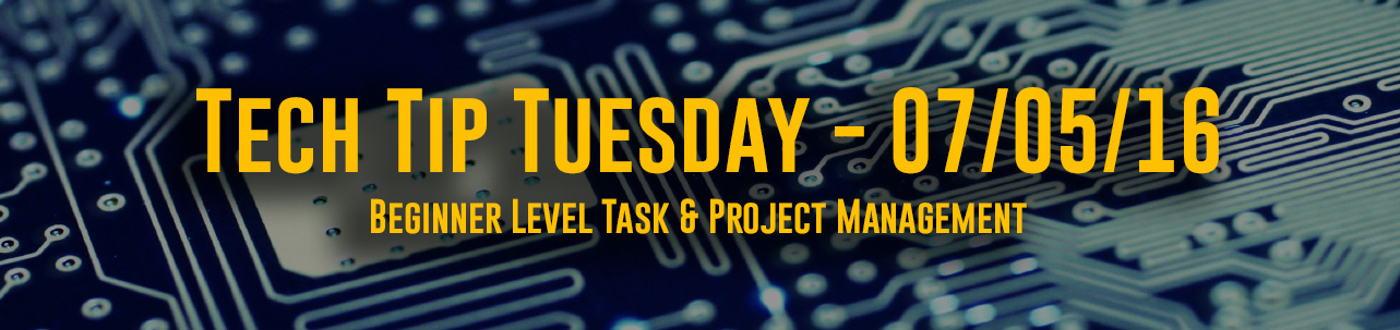 Tech Tip Tuesday – #023 – Beginner Level Task & Project Management