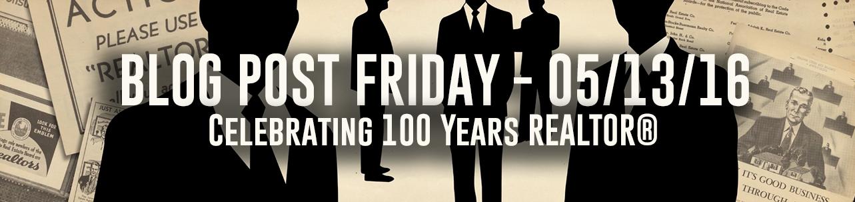 Friday Blog Post - 100 Years REALTOR®