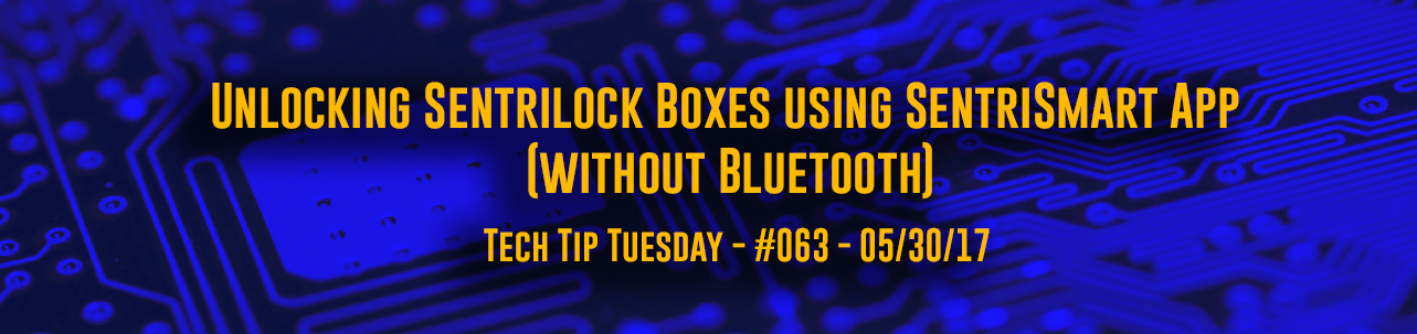 Tech Tip Tuesday - #063 - Unlocking Sentrilock Boxes using SentriSmart App (without Bluetooth)