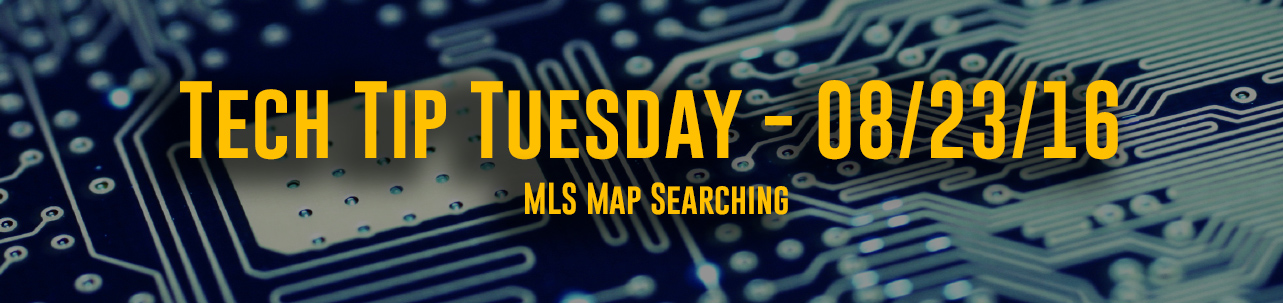 Tech Tip Tuesday - #030 - MLS Map Searching