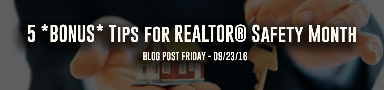 Five Bonus Tips for REALTOR® Safety