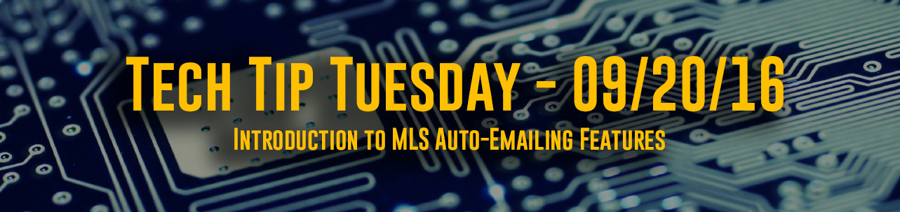 Tech Tip Tuesday - #034 – Auto Emails in MLS