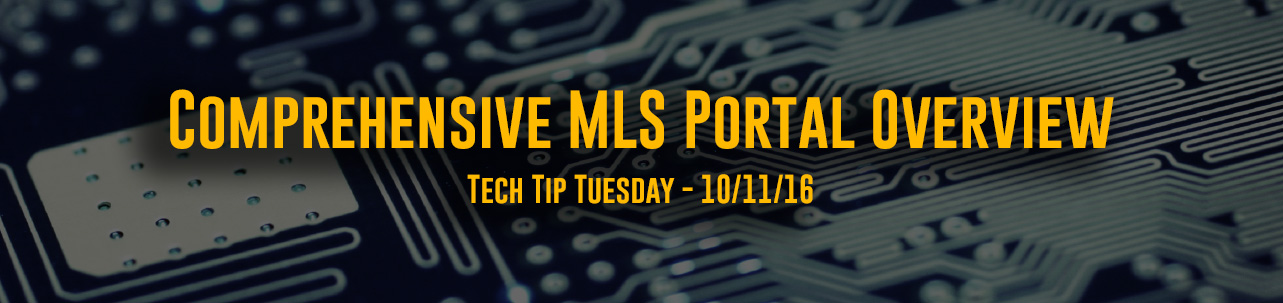 Tech Tip Tuesday - #037 – Comprehensive MLS Portal