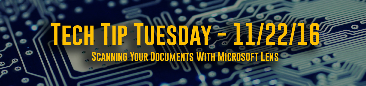 Tech Tip Tuesday - #043 – Scanning Your Documents With Microsoft Lens