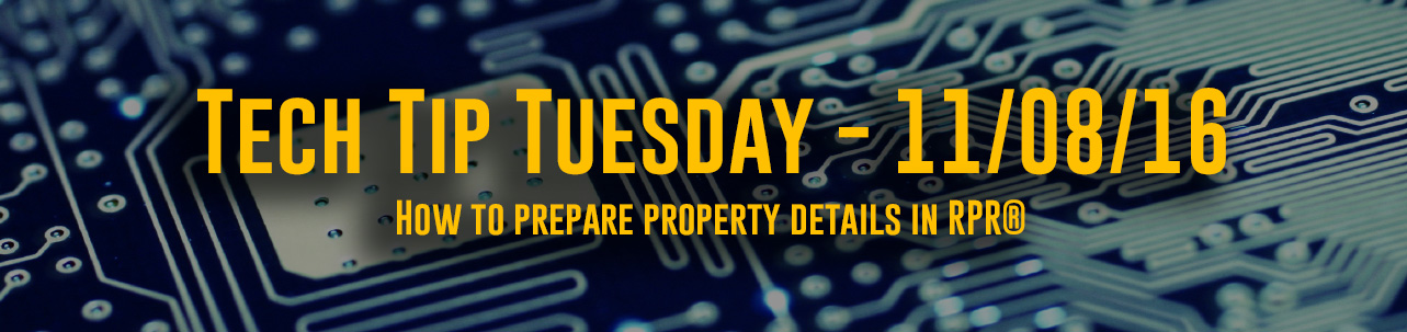 Tech Tip Tuesday - #041 - How to prepare property details in RPR®
