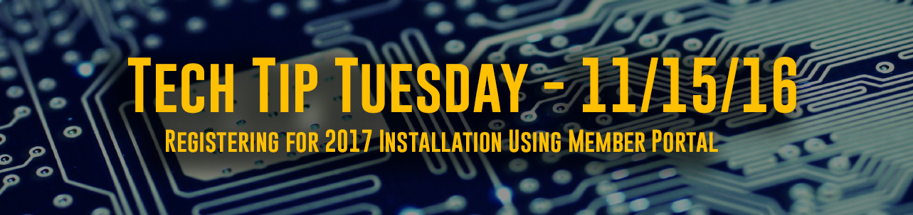 Tech Tip Tuesday - #042 – Registering for SCAOR 2017 Installation Using Member Portal