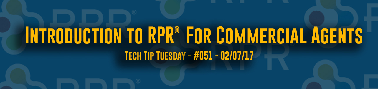 Tech Tip Tuesday - #051 - Introduction to RPR® Commercial