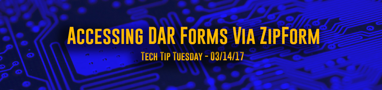 Tech Tip Tuesday - Accessing DAR forms via DotLoop & Zip Forms
