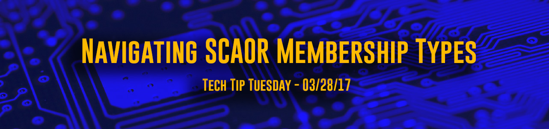 Tech Tip Tuesday - Navigating SCAOR Membership Types