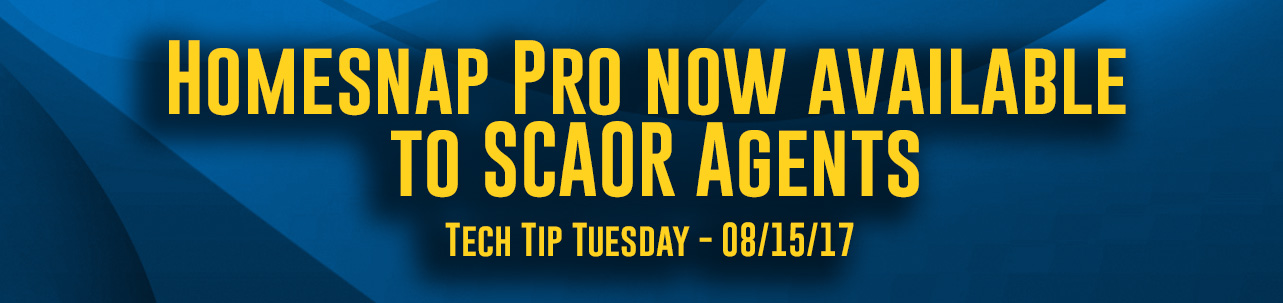 Tech Tip Tuesday #073 – Homesnap Pro now available to all SCAOR agents!