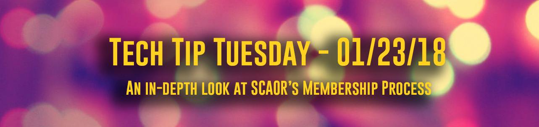 Tech Tip Tuesday - #088 - SCAOR's Membership Process